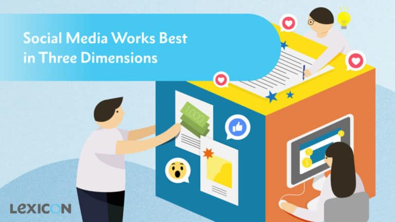 Social Media Works Best in Three Dimensions