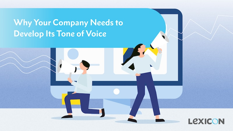 Why Your Company Needs to Develop Its Tone of Voice