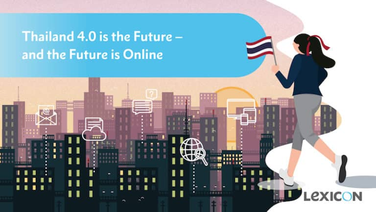 Thailand 4.0 is the Future – and the Future is Online